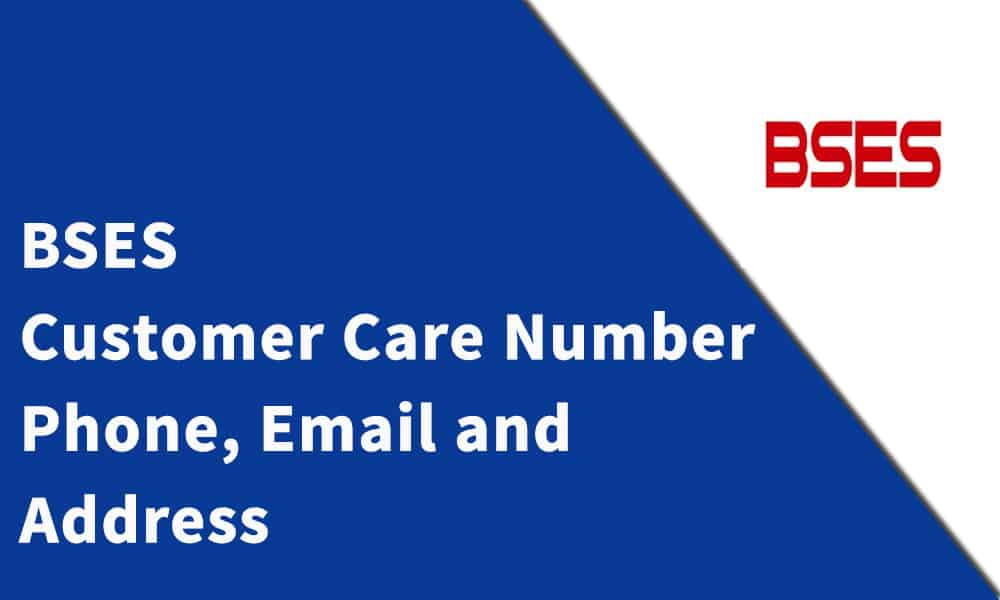 BSES Customer Care Number, Phone,Email and Address