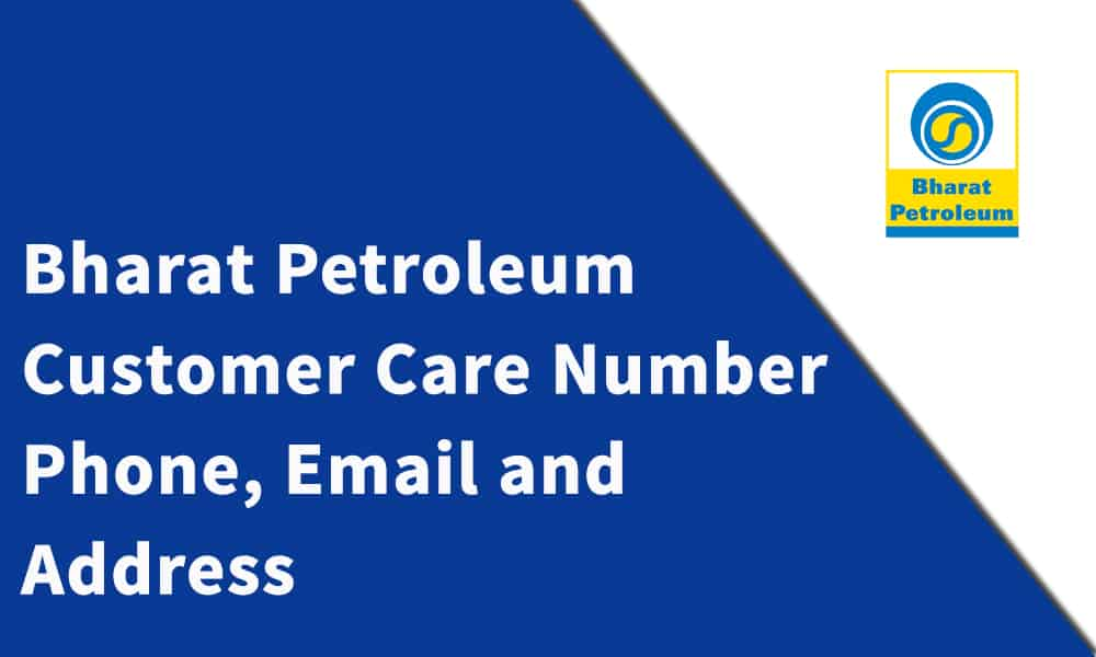 Bharat Petroleum Corporation Ltd. Customer Care Number, Phone, Email and Address
