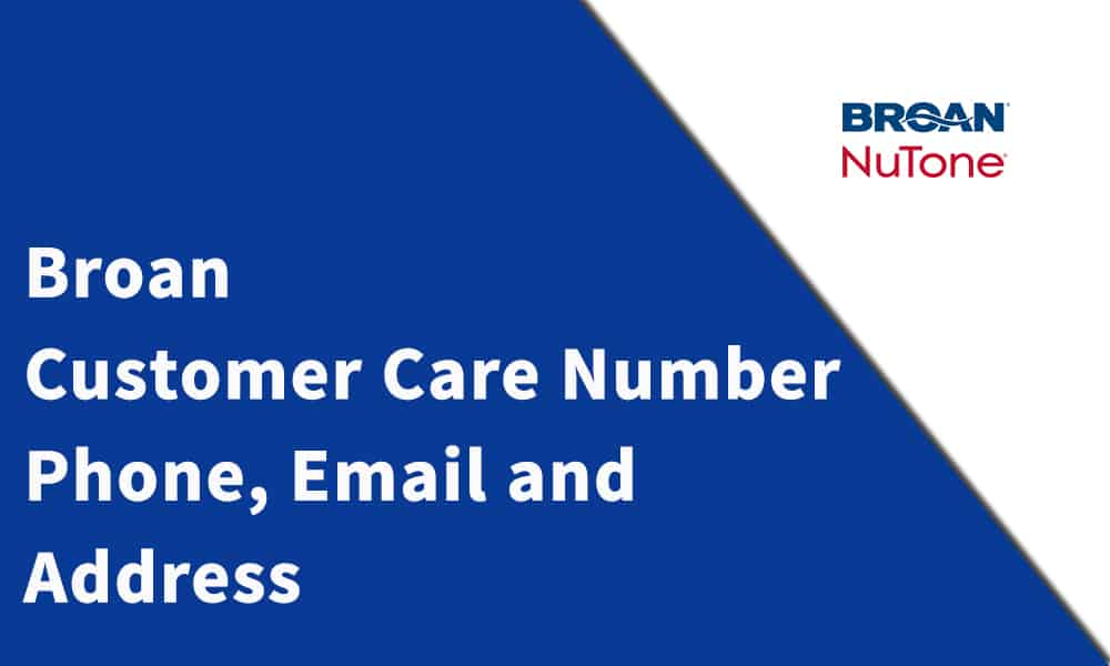 Broan Customer Care Number,Phone, Email and Address