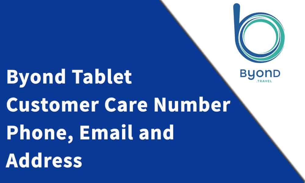 Byond Tablet Customer Care Number]