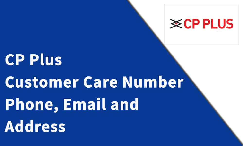 CP Plus Customer Care Number
