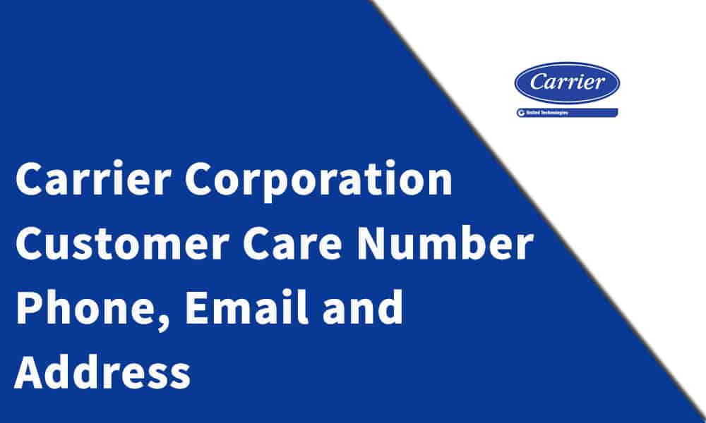 Carrier Air Conditione Customer Care Number, Phone, Email and Address