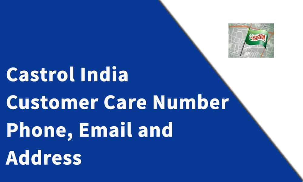 Castrol India Ltd. Customer Care Number, Phone, Email and Address