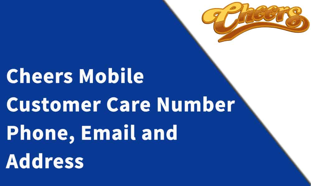 Cheers Mobile Customer Care Number