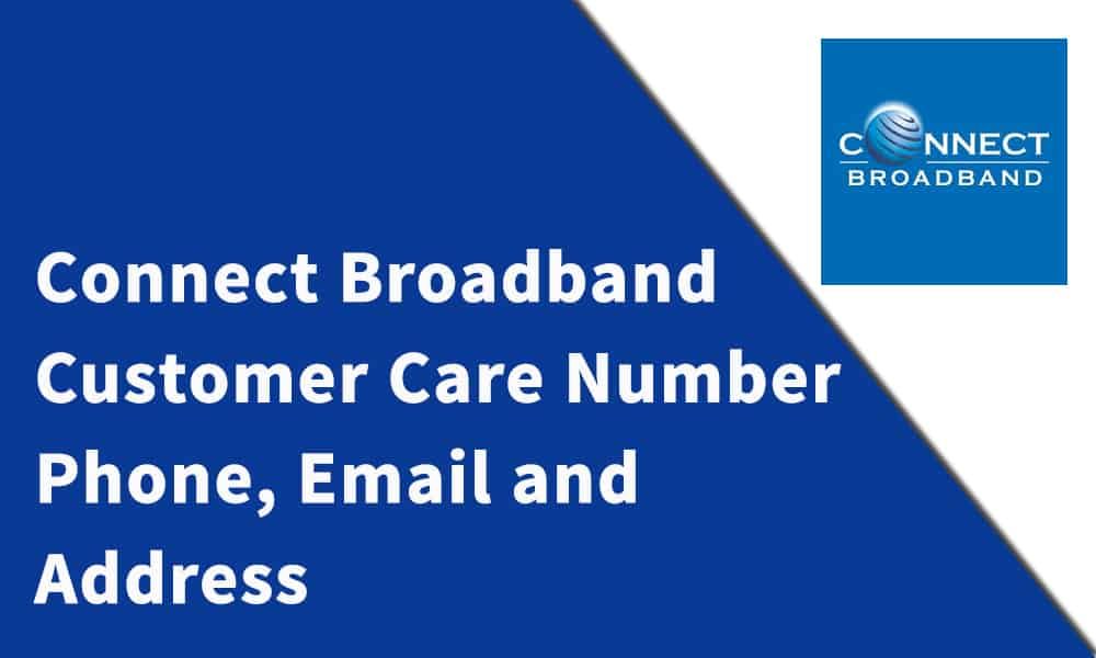 Connect Broadband Customer Care Number
