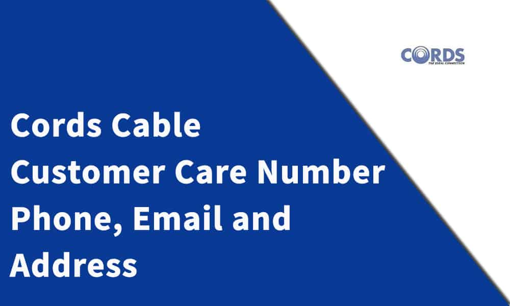 Cords Cable Customer Care Number