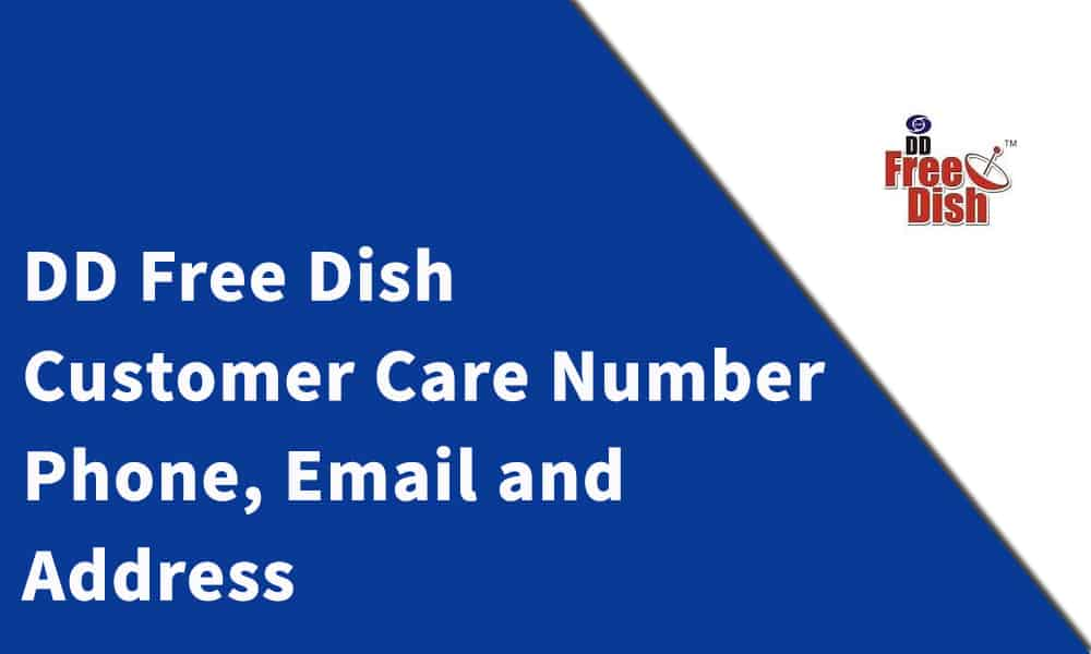 DD Free Dish Customer Care Number,Phone, Email and Address