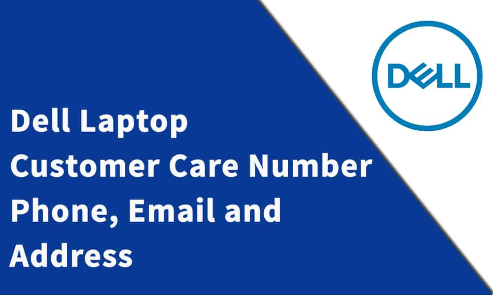 Dell Laptop Customer Care Number,Phone, Email and Address