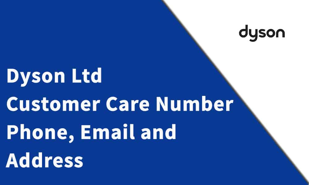 Dyson Ltd Customer Care Number, Phone, Email and Address