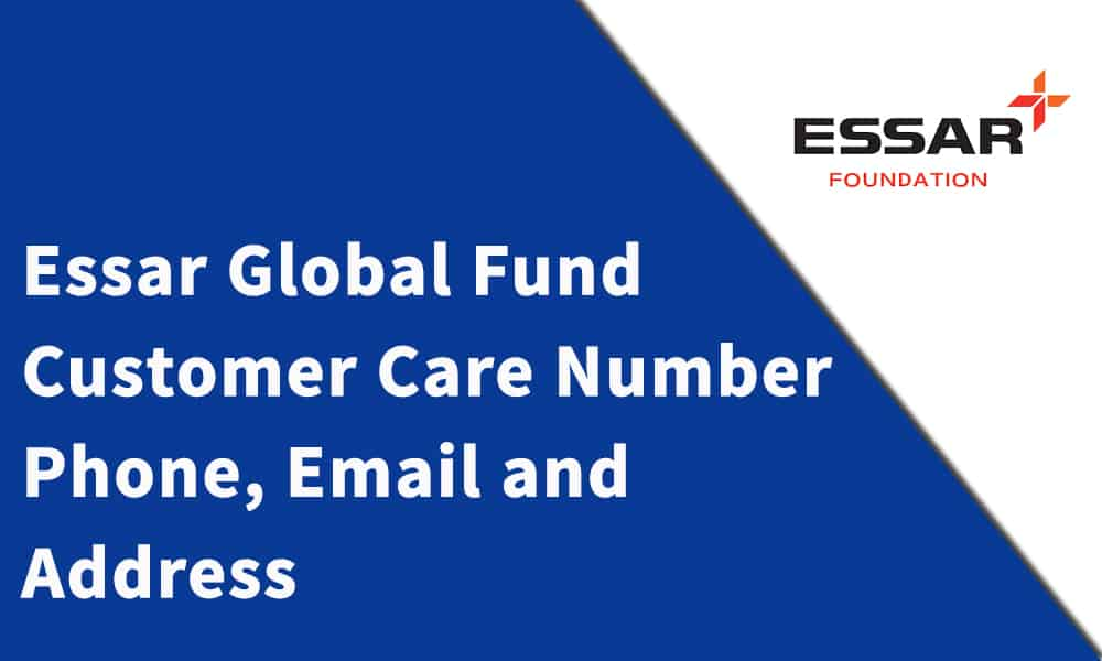 Essar Global Fund Limited Customer Care Number, Phone, Email and Address