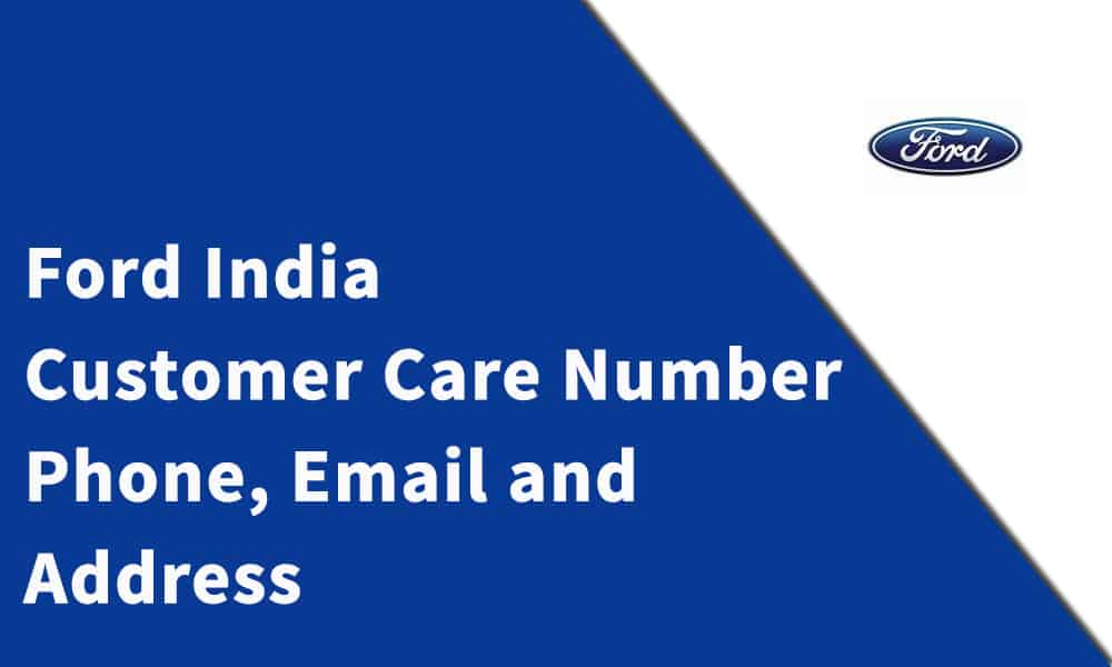 Ford India Pvt.Ltd Customer Care Number,Phone, Email and Address
