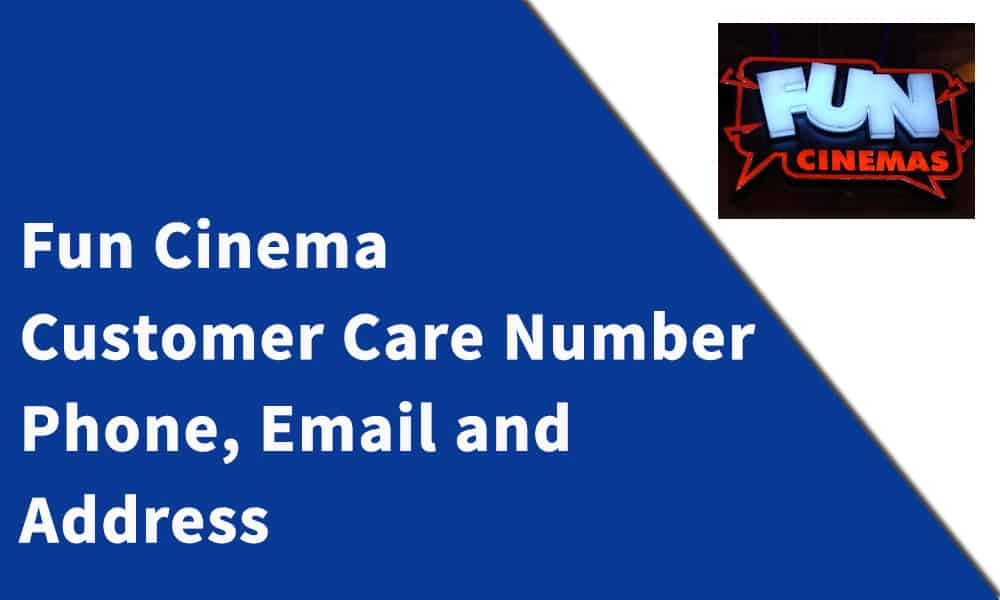Fun Cinema Enquiry Customer Care Number,Phone, Email and Address