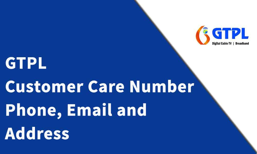GTPL Customer Care Number, Phone, Email and Address