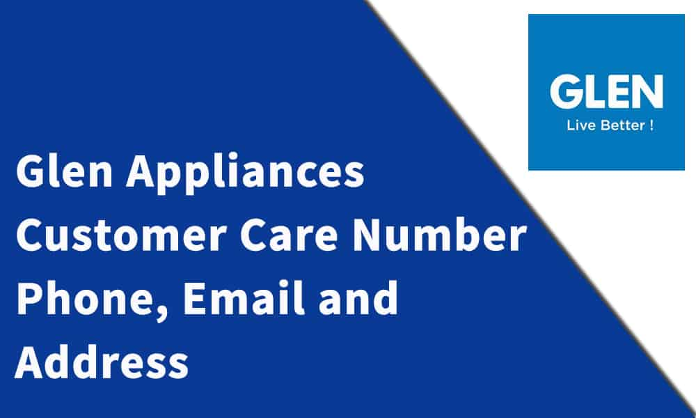 Glen Appliances Customer Care Number,Phone, Email and Address