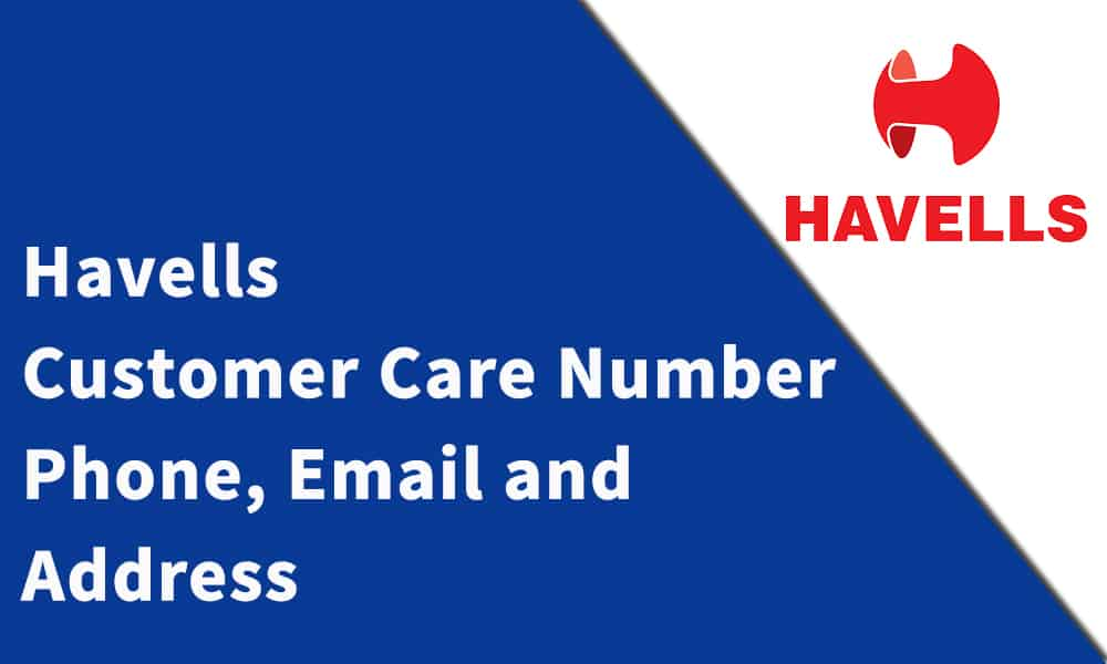 Havells Customer Care Number, Phone, Email and Address