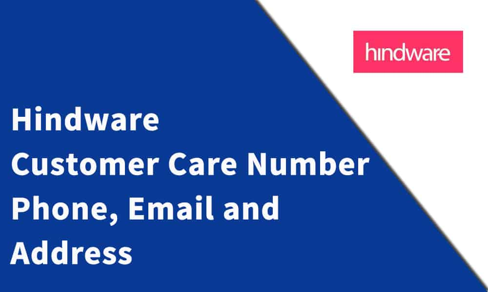 Hindware Customer Care Number,Phone, Email and Address