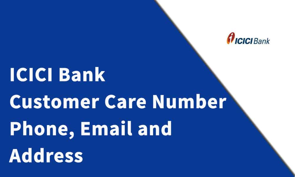 ICICI Bank Customer Care Number, Phone, Email and Address