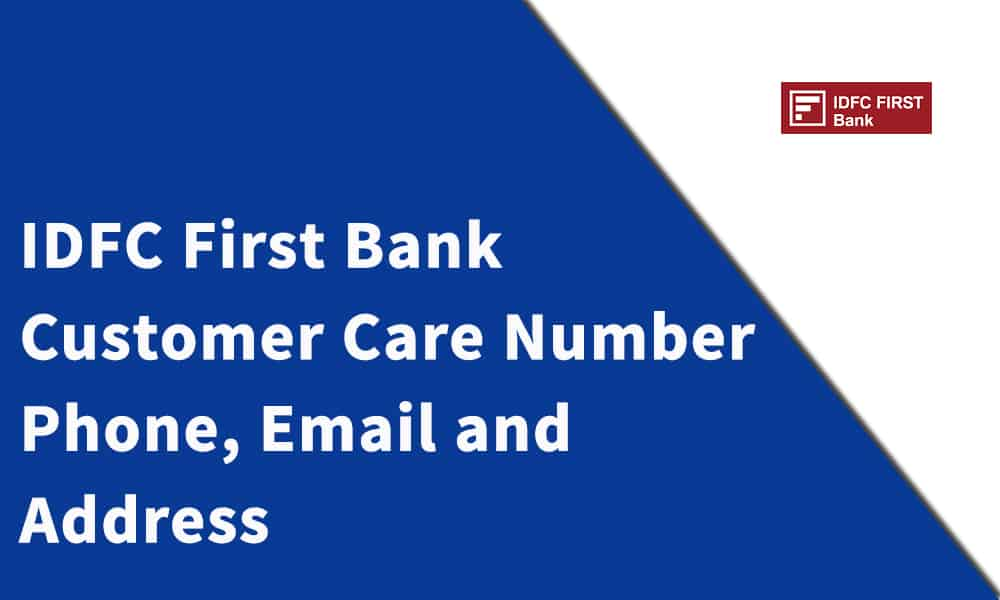 IDFC First Bank Customer Care Number,Phone, Email and Address