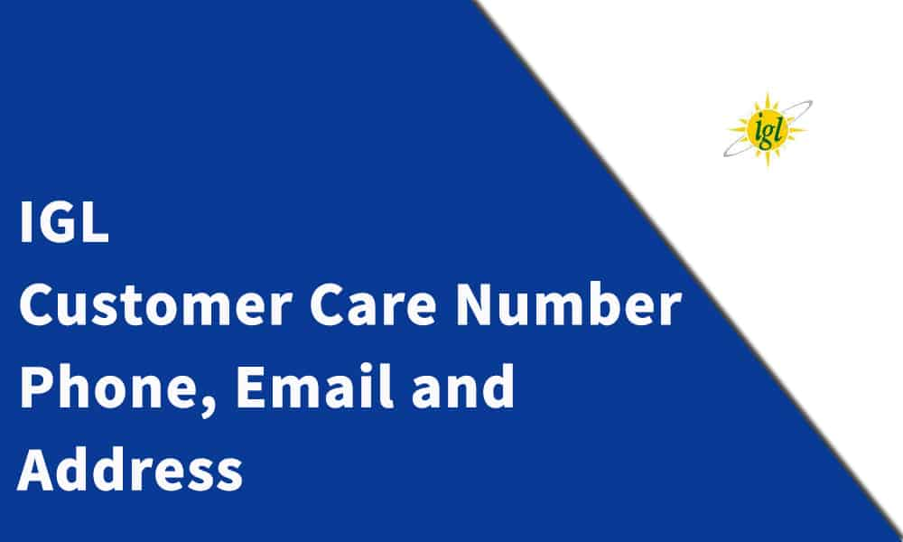 IGL Customer Care Number, Phone, Email and Address