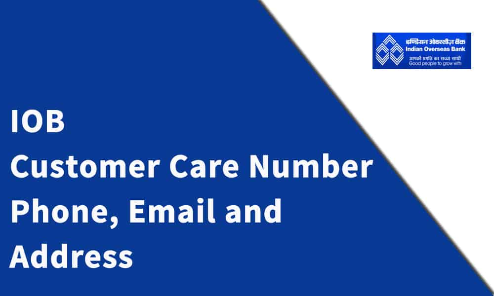 IOB Customer Care Number, Phone, Email and Address