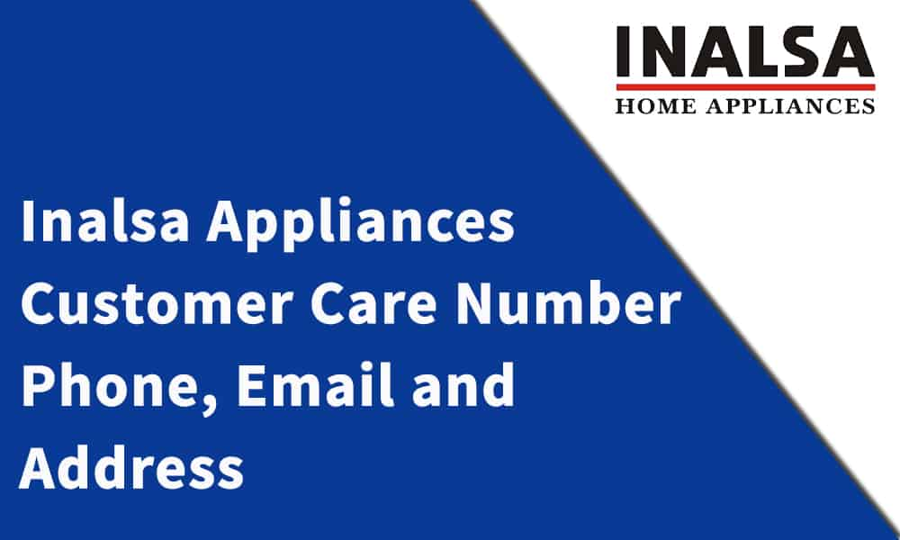 Inalsa Appliances Customer Care Number,Phone, Email and Address