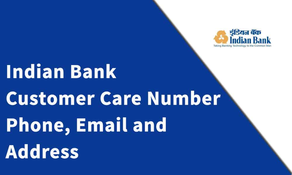 Indian Bank Customer Care Number, Phone, Email and Address