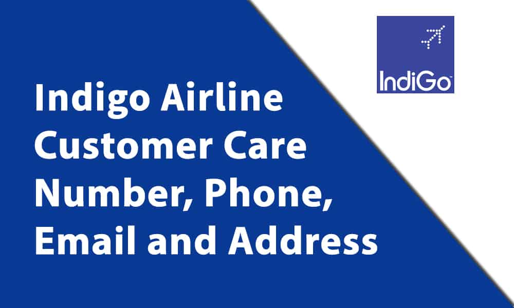 Indigo Airline Customer Care Number, Phone, Email and Address
