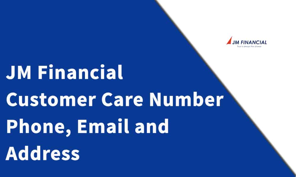 JM Financial Customer Care Number, Phone, Email and Address