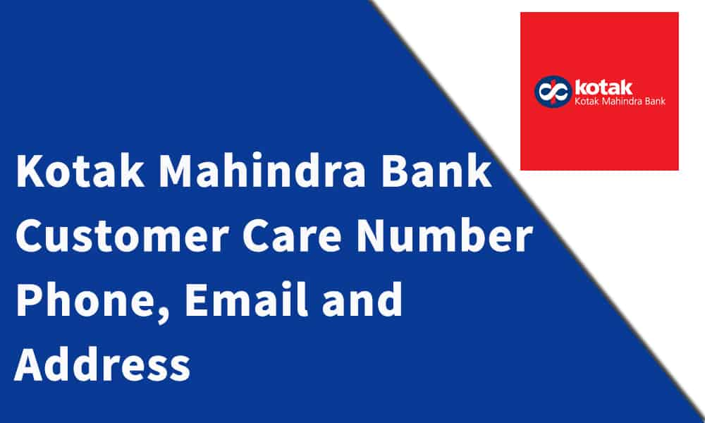 Kotak Mahindra Bank Customer Care Number, Phone, Email and Address