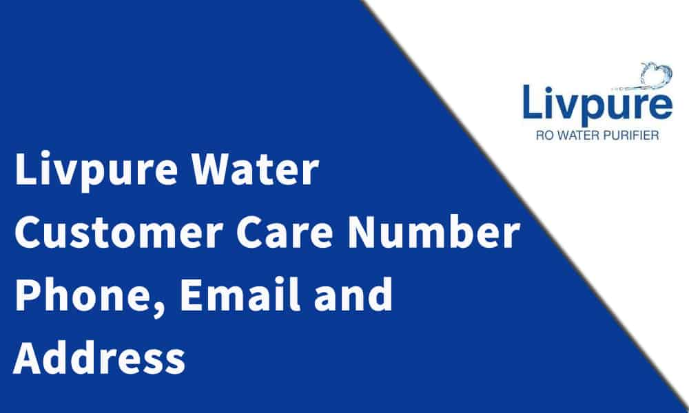 Livpure Water Purifier Customer Care Number