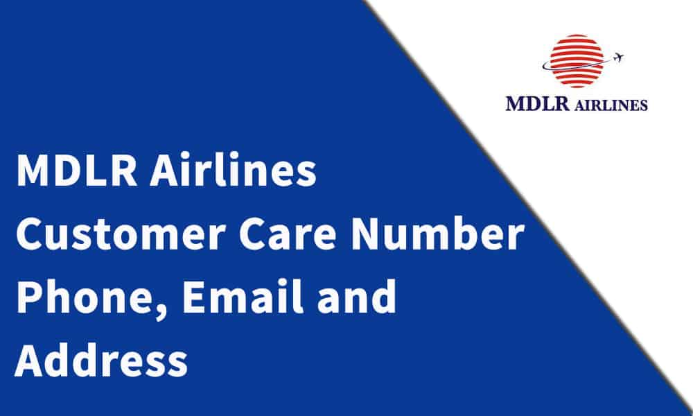 MDLR Airlines Customer Care Number,Phone, Email and Address