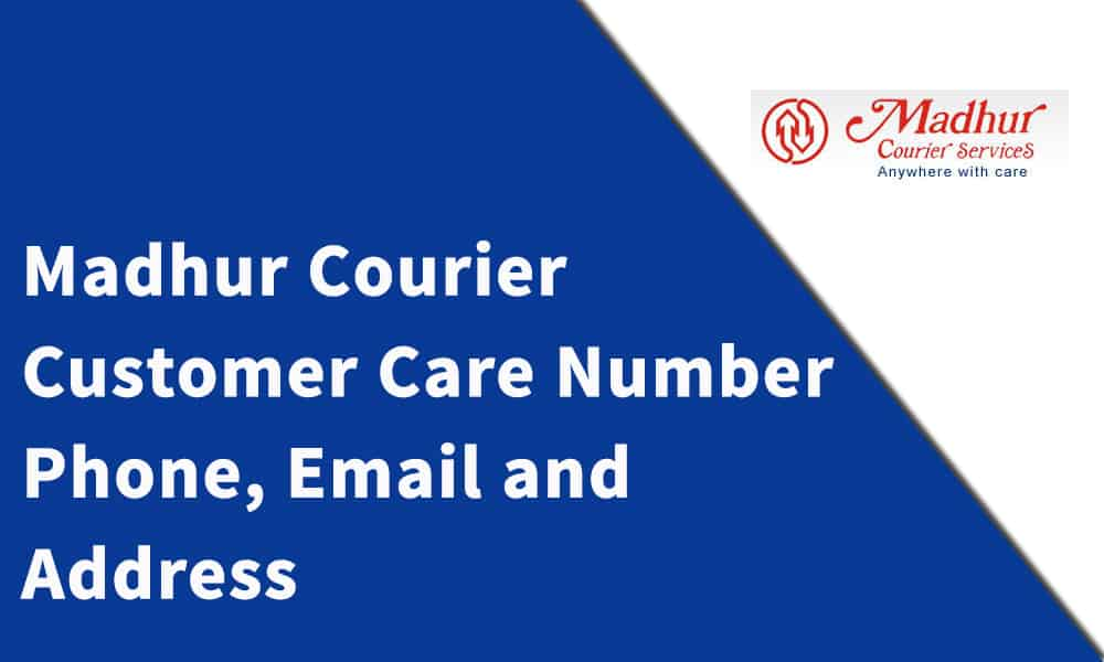 Madhur Courier Customer Care Number,Phone, Email and Address