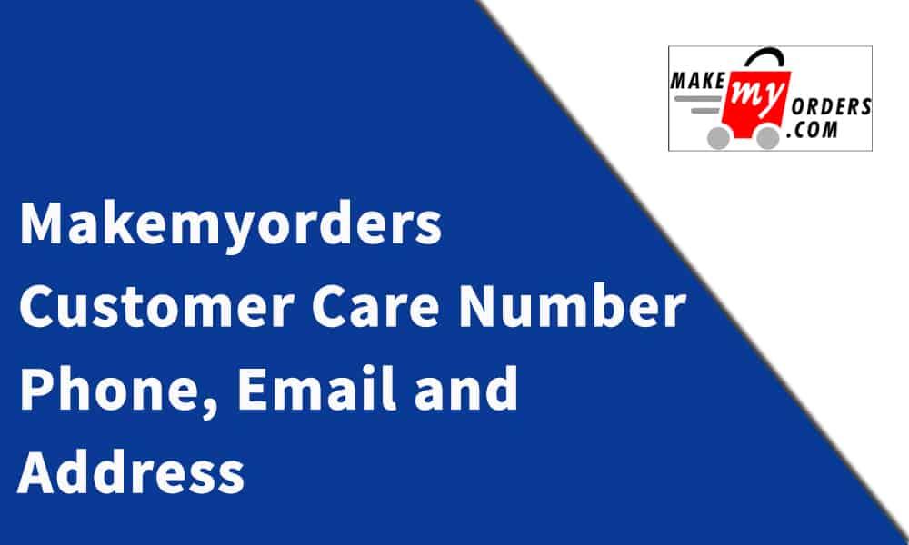 Makemyorders.com Customer Care Number