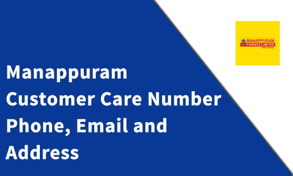 Manappuram Finance Ltd. Customer Care Number, Phone, Email and Address