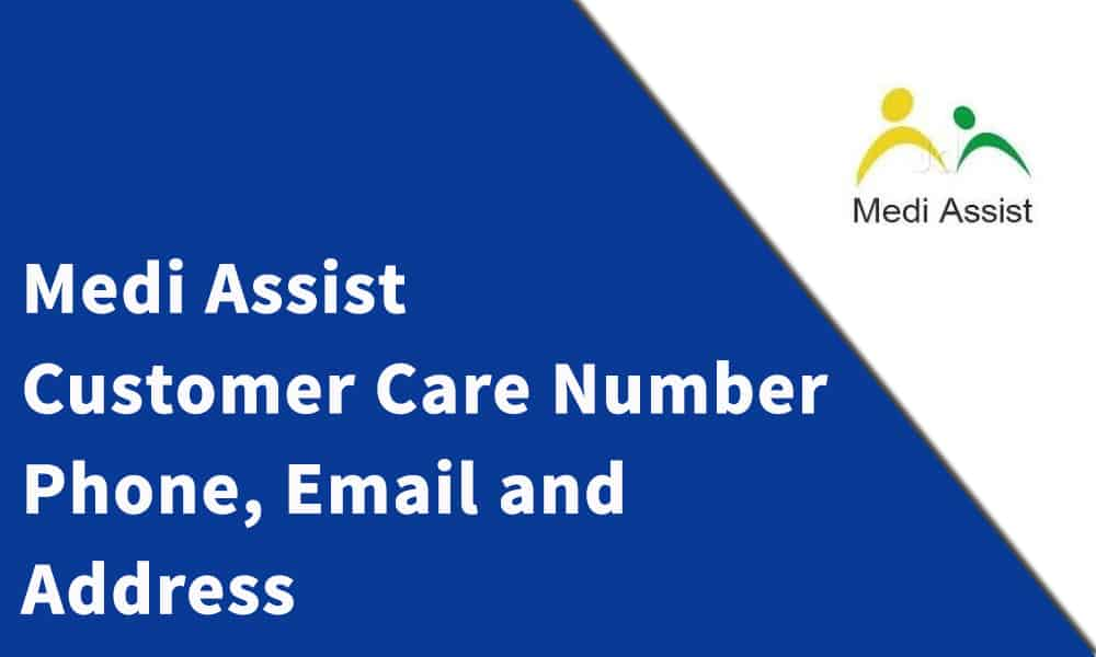 Medi Assist Customer Care Number, Phone, Email and Address