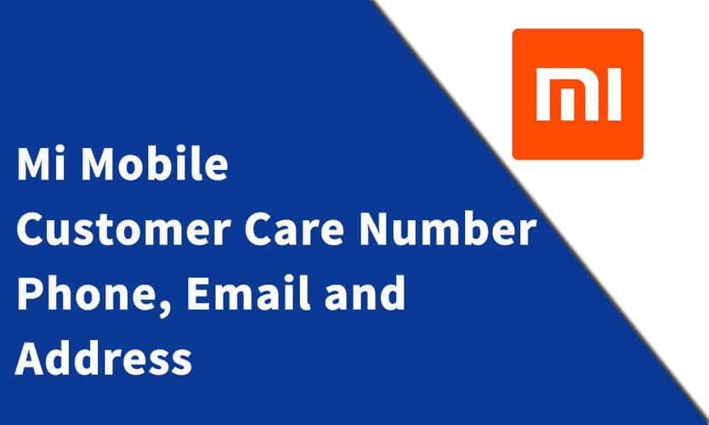 Mi Mobile Customer Care Number, Phone, Email and Address