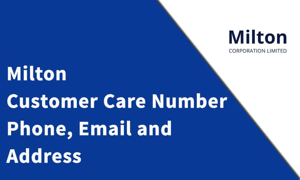 Milton Customer Care Number,Phone, Email and Address