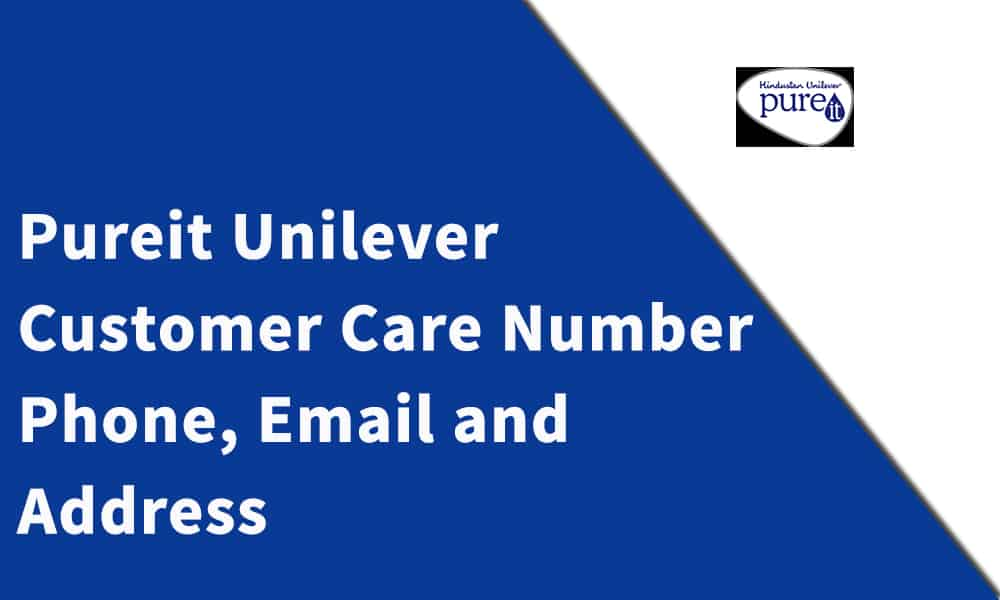 Pureit And Hindustan Unilever Customer Care Number, Phone, Email and Address