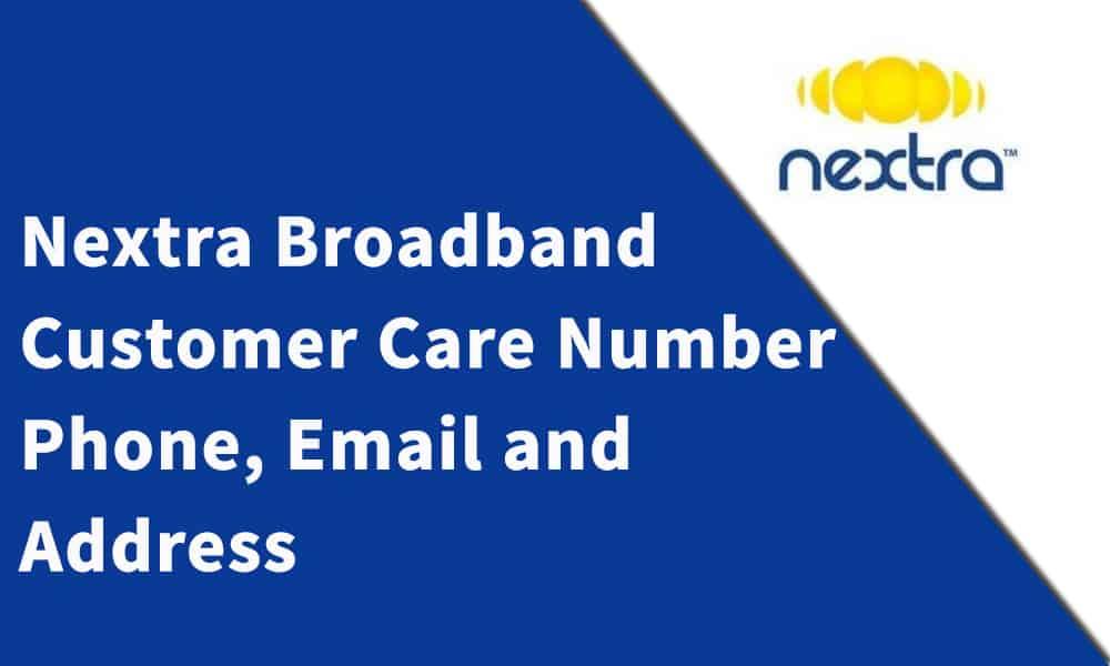 Nextra Broadband Customer Care Number, Phone, Email and Address