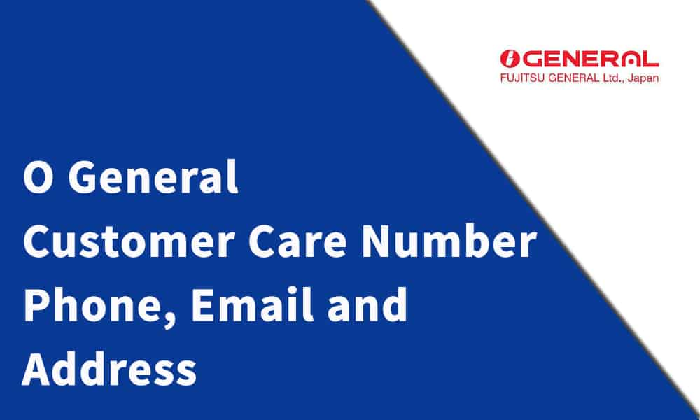 O General Customer Care Number