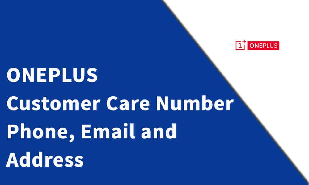 Oneplus Customer Care Number, Phone, Email and Address