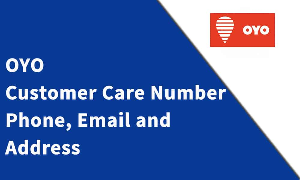 Oyo Customer Care Number, Phone, Email and Address