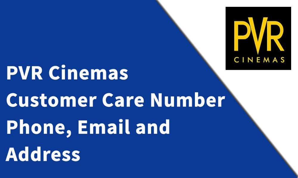 PVR Cinemas Enquiry  Customer Care Number,Phone, Email and Address