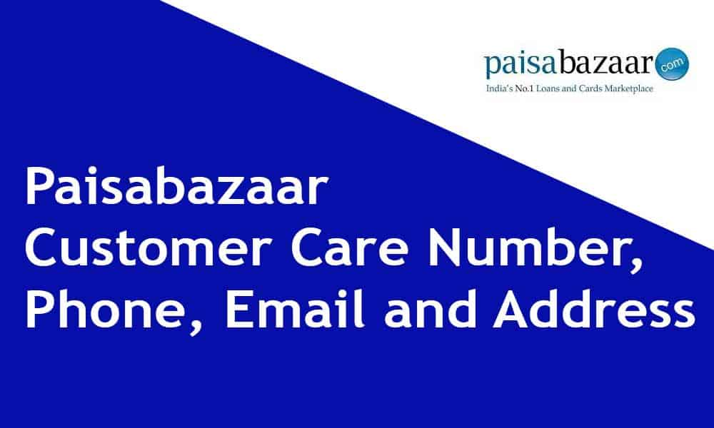 Paisabazaar Customer Care Number,Phone, Email and Address