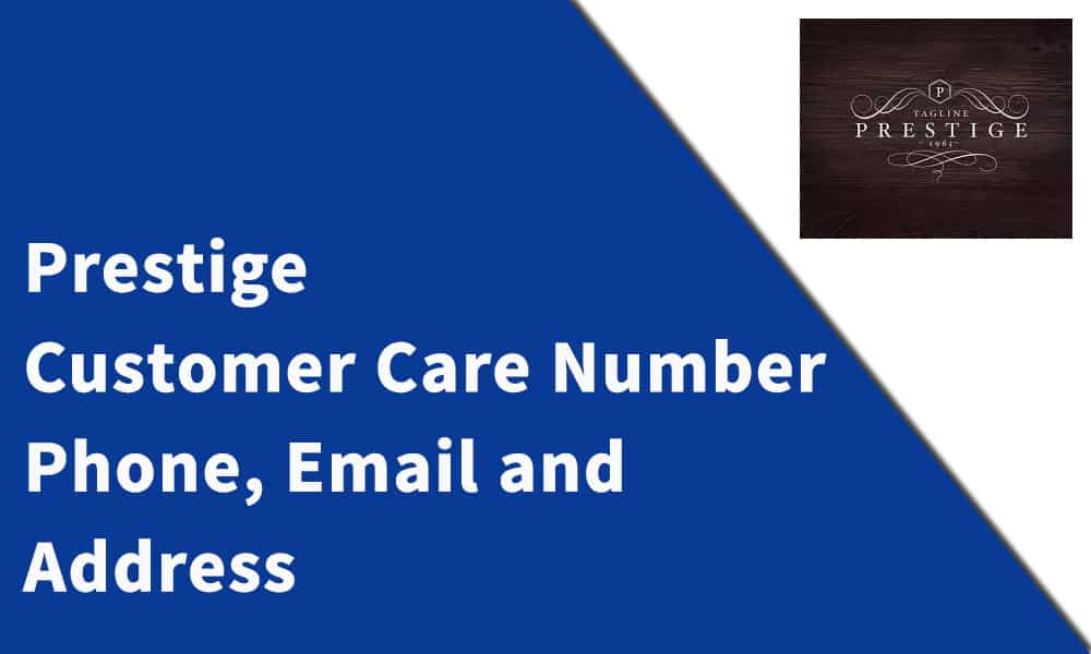 Prestige Customer Care Number,Phone, Email and Address