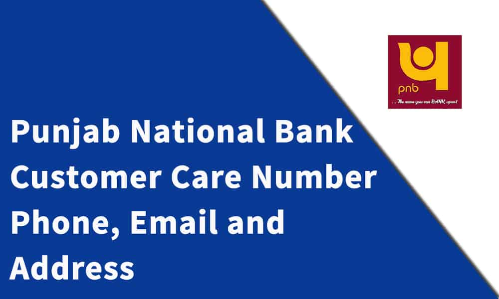 Punjab National Bank Customer Care Number, Phone, Email and Address