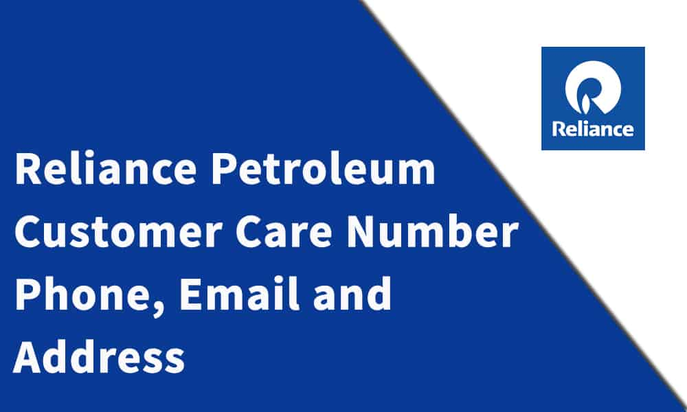 Reliance Petroleum Limited  Customer Care Number, Phone, Email and Address
