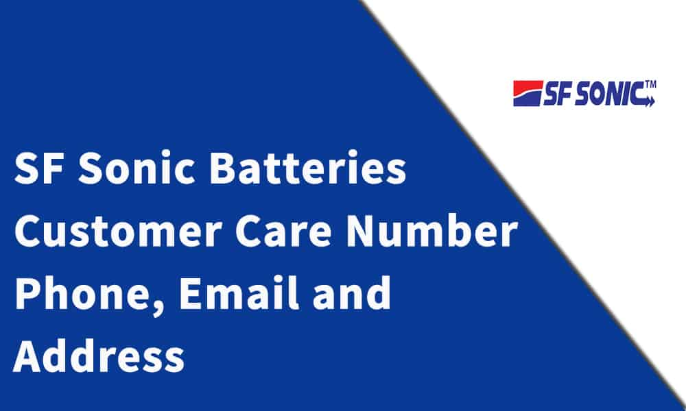 SF Sonic Batteries Customer Care Number