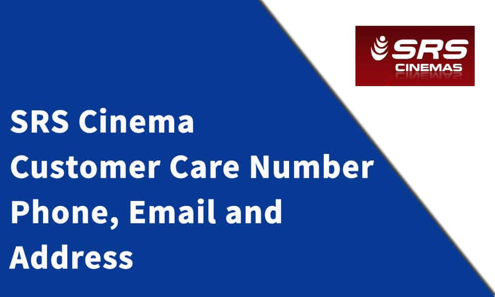 SRS Cinema Customer Care Number,Phone, Email and Address