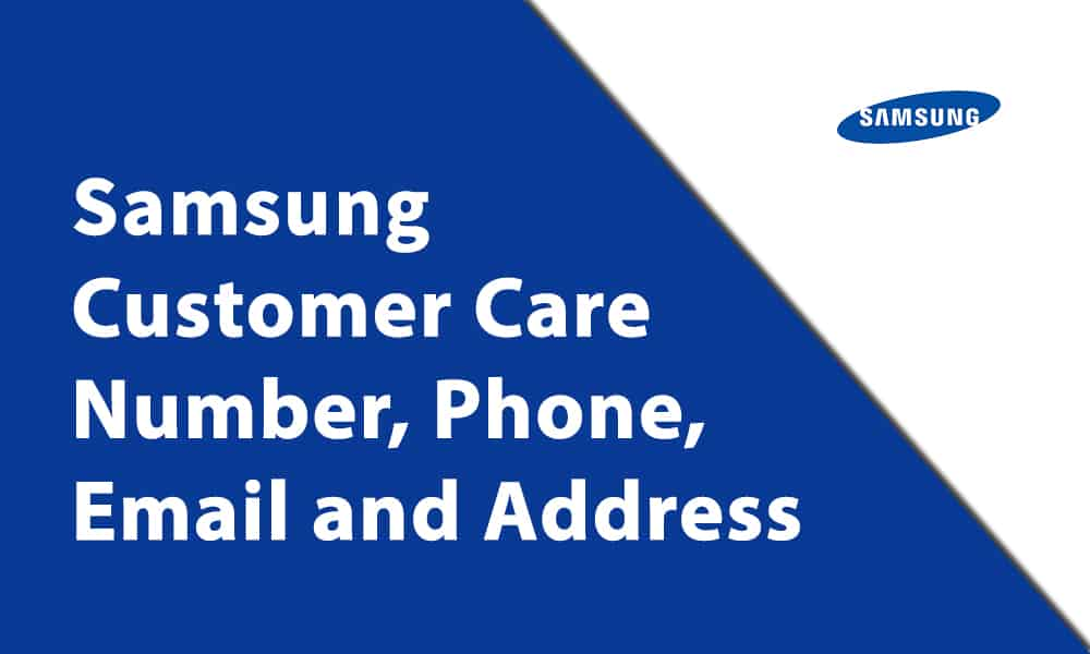 Samsung Customer Care Number, Phone, Email and Address